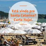 Está vindo pra Santa Catarina? Curta Itajaí.