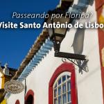 Passeando por Floripa? Visite Santo Antônio de Lisboa